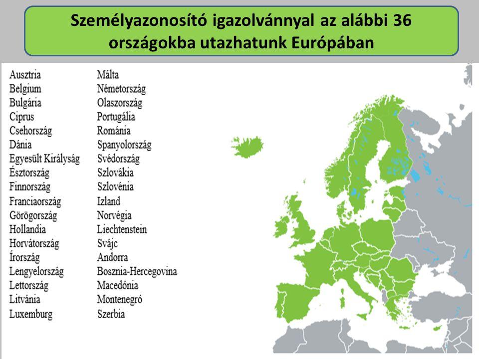Személyazonosító igazolvánnyal az alábbi 36 országokba utazhatunk Európában