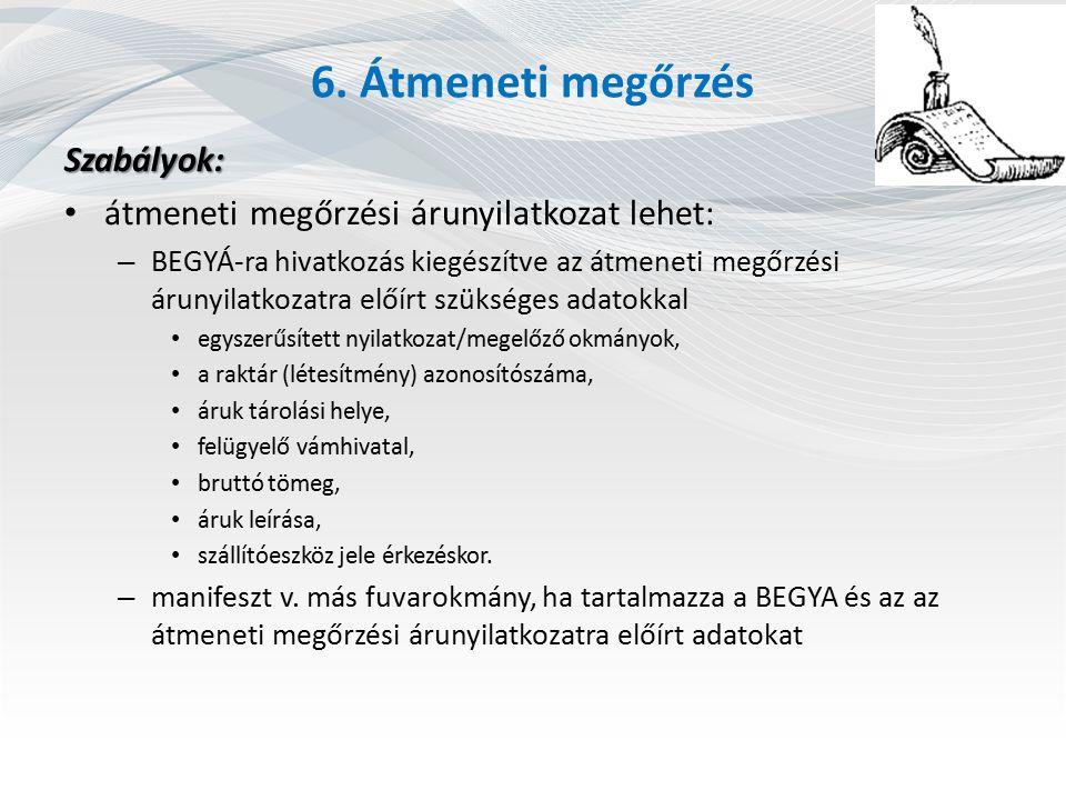 6. Átmeneti megőrzés Szabályok: