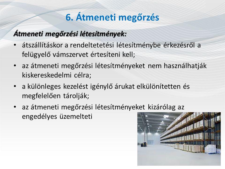 6. Átmeneti megőrzés Átmeneti megőrzési létesítmények:
