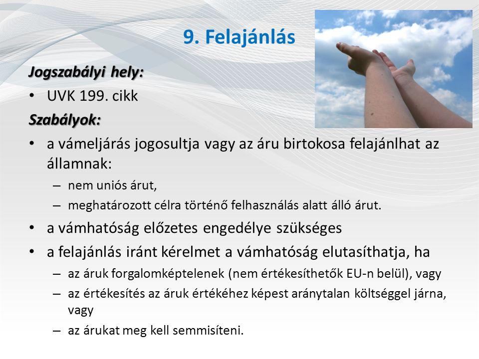 9. Felajánlás Jogszabályi hely: UVK 199. cikk Szabályok: