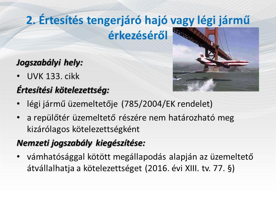 2. Értesítés tengerjáró hajó vagy légi jármű érkezéséről