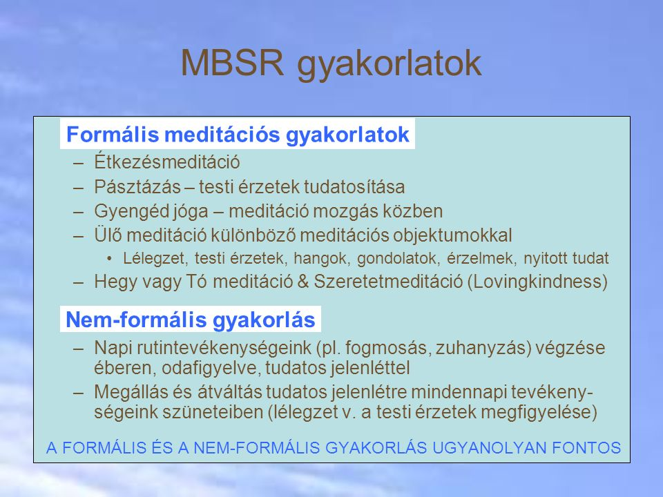 Formális meditációs gyakorlatok Nem-formális gyakorlás