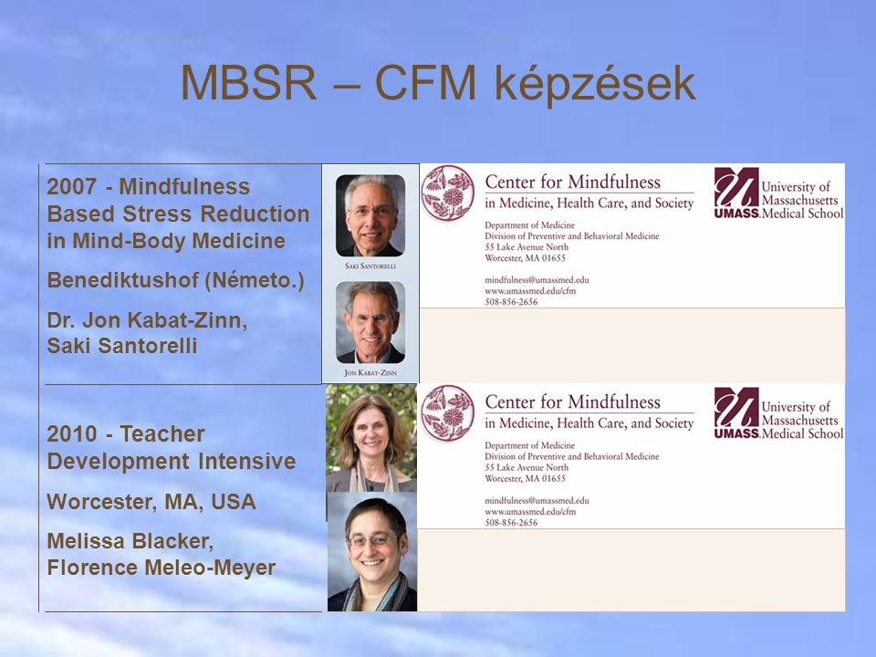MBSR – CFM képzések 2007 - Mindfulness Based Stress Reduction in Mind-Body Medicine. Benediktushof (Németo.)