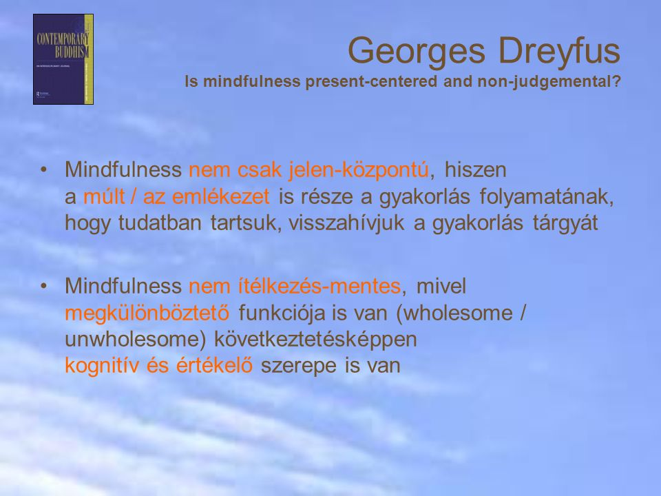 Georges Dreyfus Is mindfulness present-centered and non-judgemental