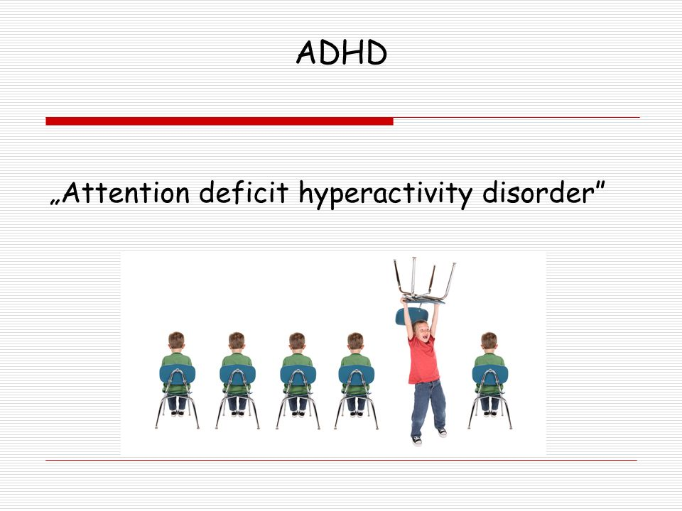 "ADHD ""Attention deficit hyperactivity disorder"