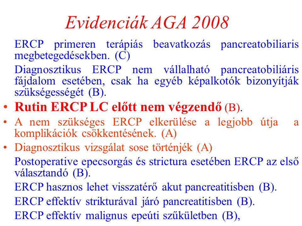 Evidenciák AGA 2008 Rutin ERCP LC előtt nem végzendő (B).
