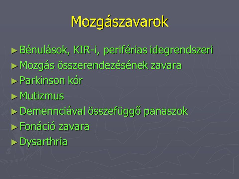 Mozgászavarok Bénulások, KIR-i, periférias idegrendszeri