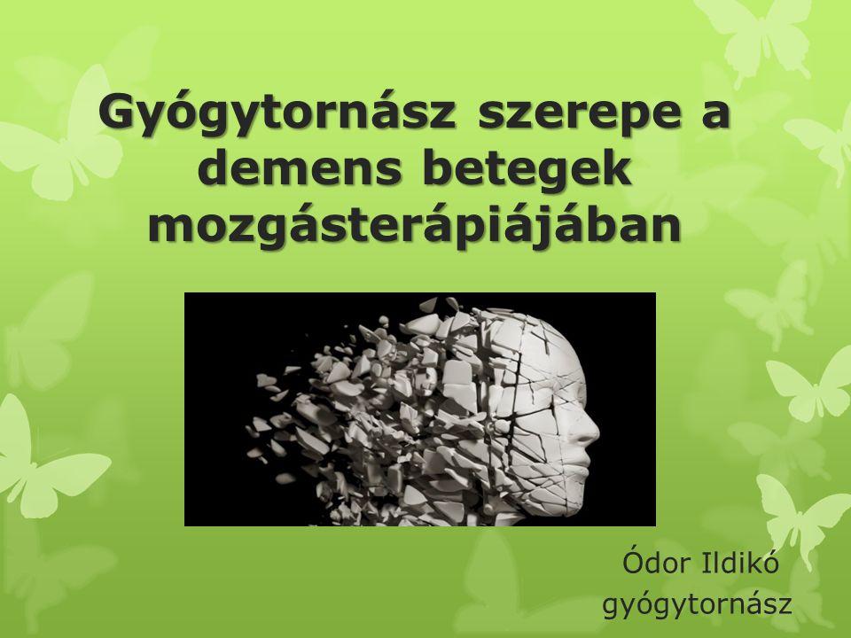 Gyógytornász szerepe a demens betegek mozgásterápiájában