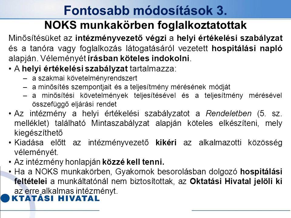 Fontosabb módosítások 3. NOKS munkakörben foglalkoztatottak