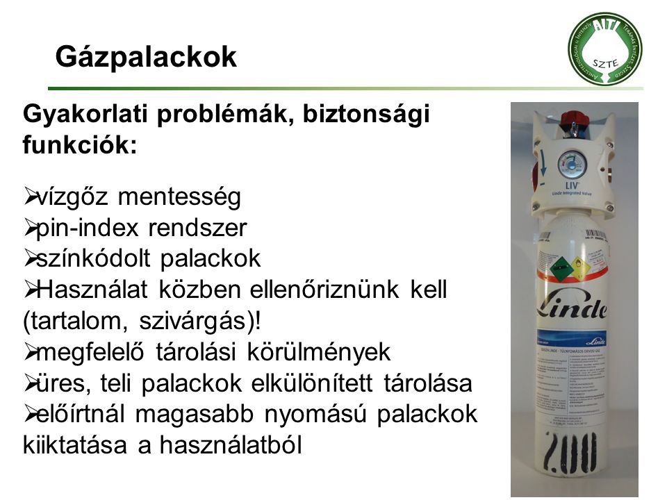 Gázpalackok Gyakorlati problémák, biztonsági funkciók: