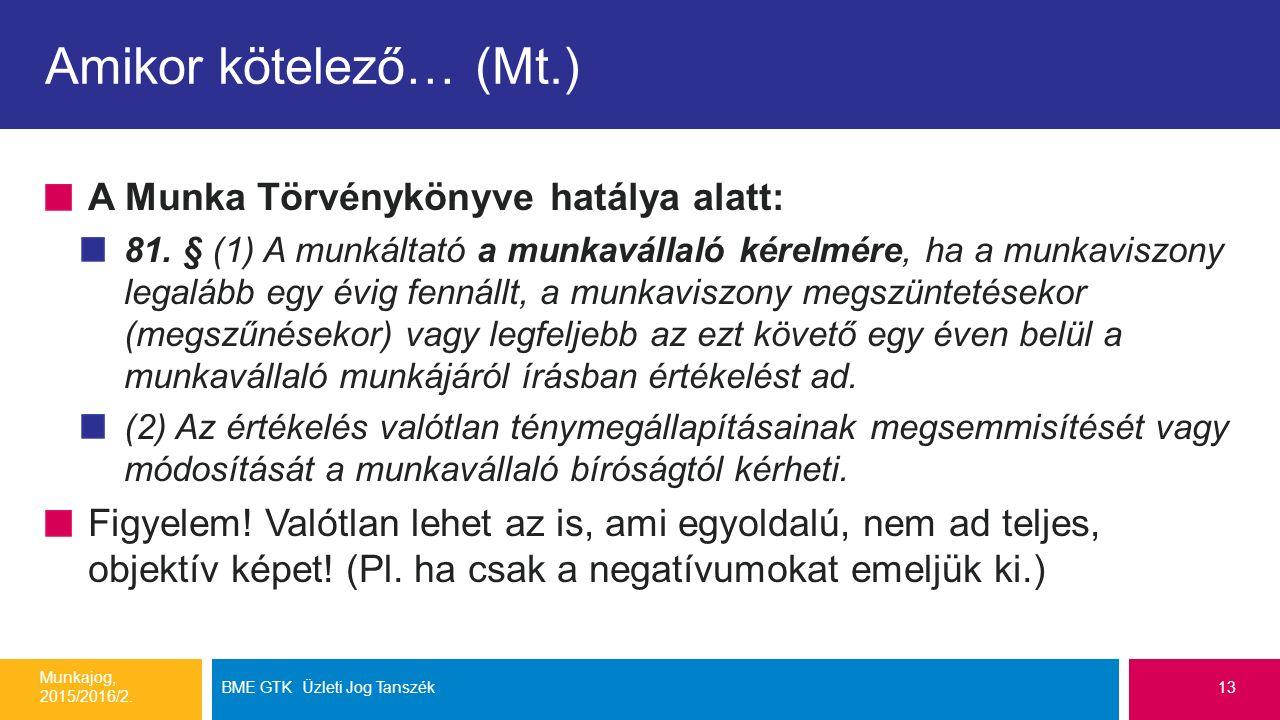 Amikor kötelező… (Mt.) A Munka Törvénykönyve hatálya alatt: