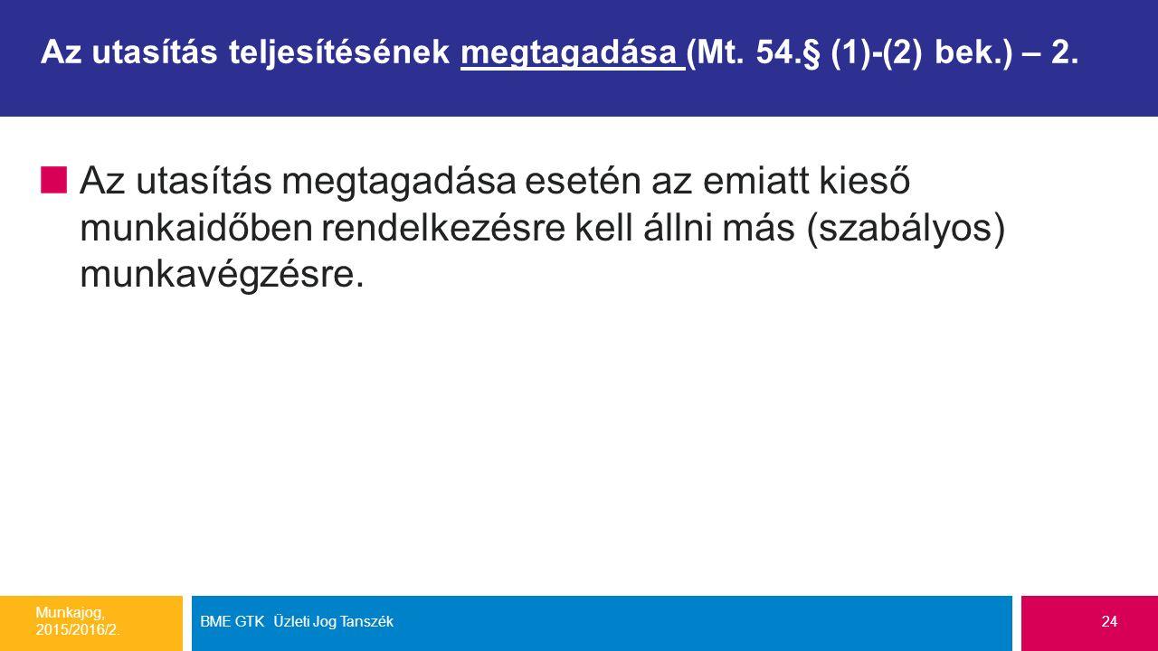 Az utasítás teljesítésének megtagadása (Mt. 54.§ (1)-(2) bek.) – 2.