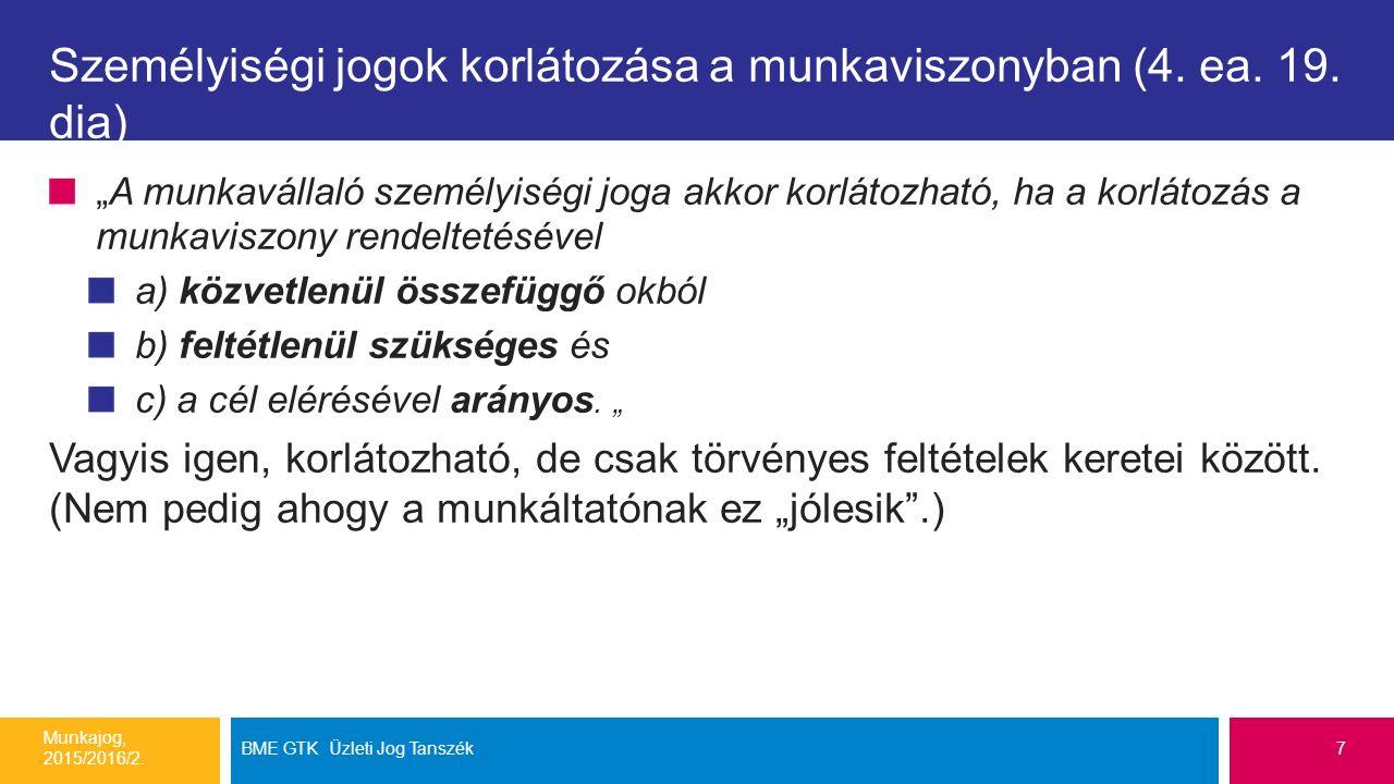 Személyiségi jogok korlátozása a munkaviszonyban (4. ea. 19. dia)
