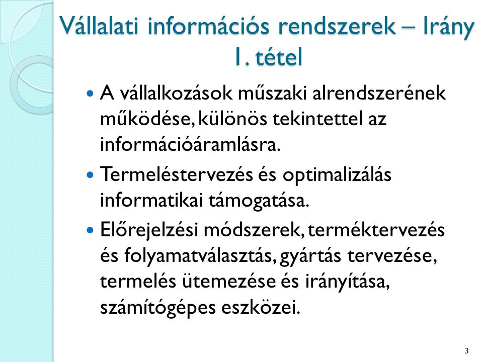 Vállalati információs rendszerek – Irány 1. tétel