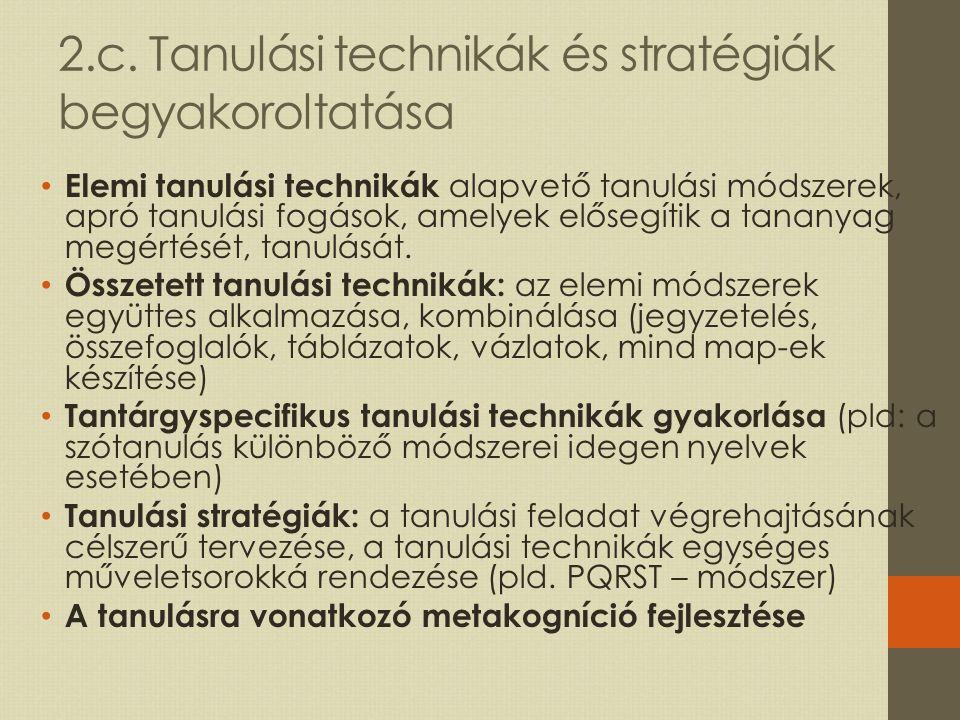 2.c. Tanulási technikák és stratégiák begyakoroltatása