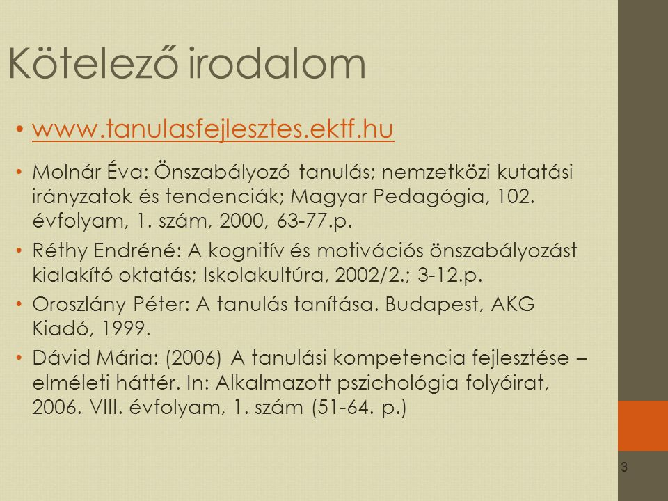 Kötelező irodalom www.tanulasfejlesztes.ektf.hu