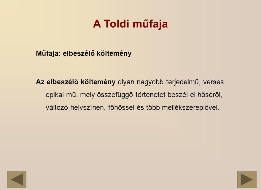 A Toldi műfaja Műfaja: elbeszélő költemény