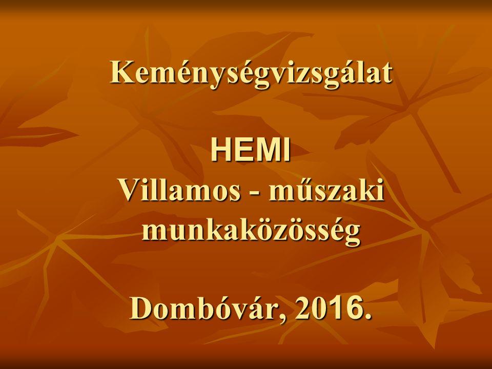 Keménységvizsgálat HEMI Villamos - műszaki munkaközösség Dombóvár, 2016.