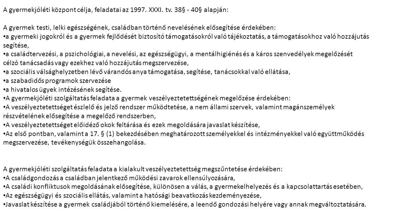A gyermekjóléti központ célja, feladatai az 1997. XXXI. tv