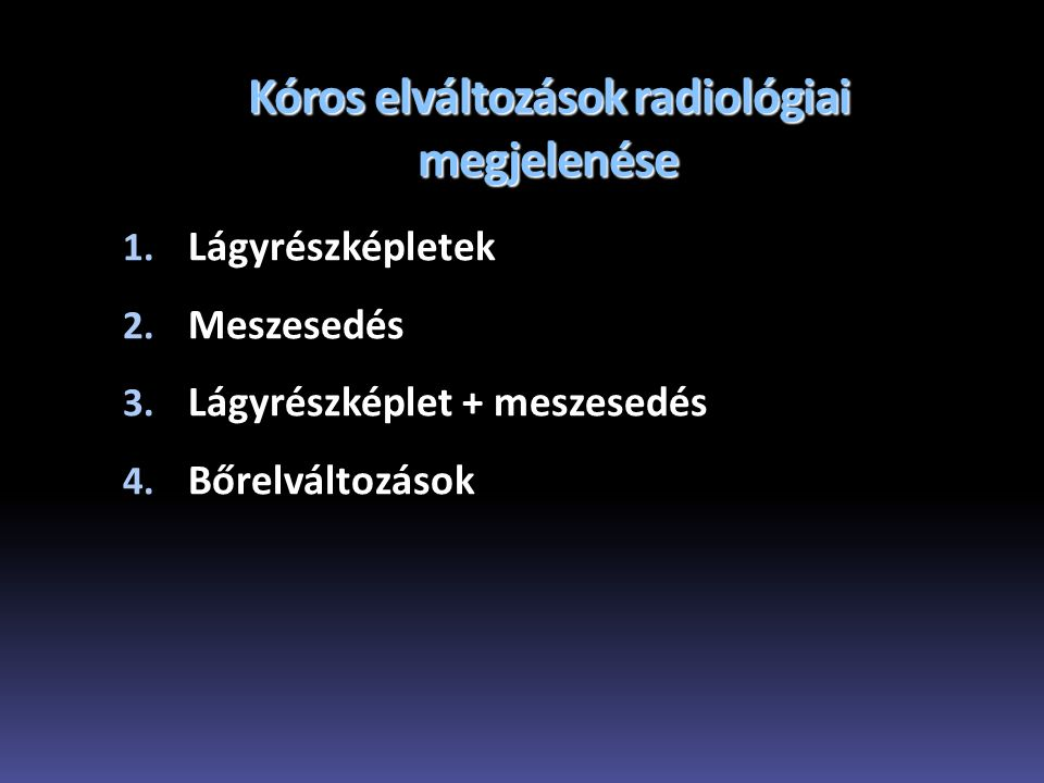 Kóros elváltozások radiológiai megjelenése