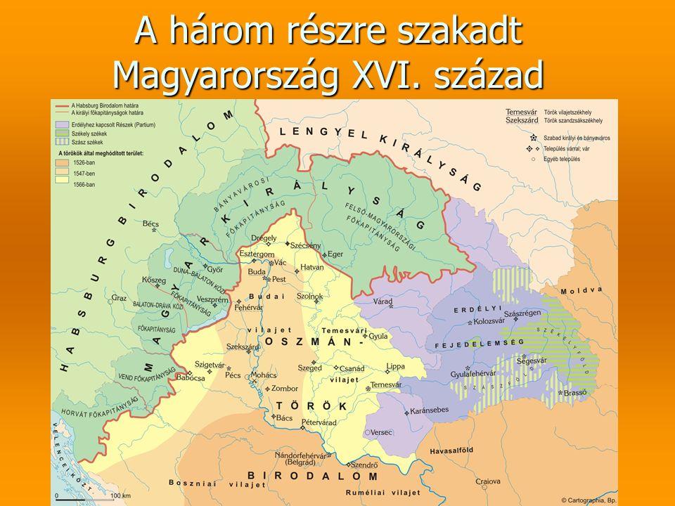 A három részre szakadt Magyarország XVI. század