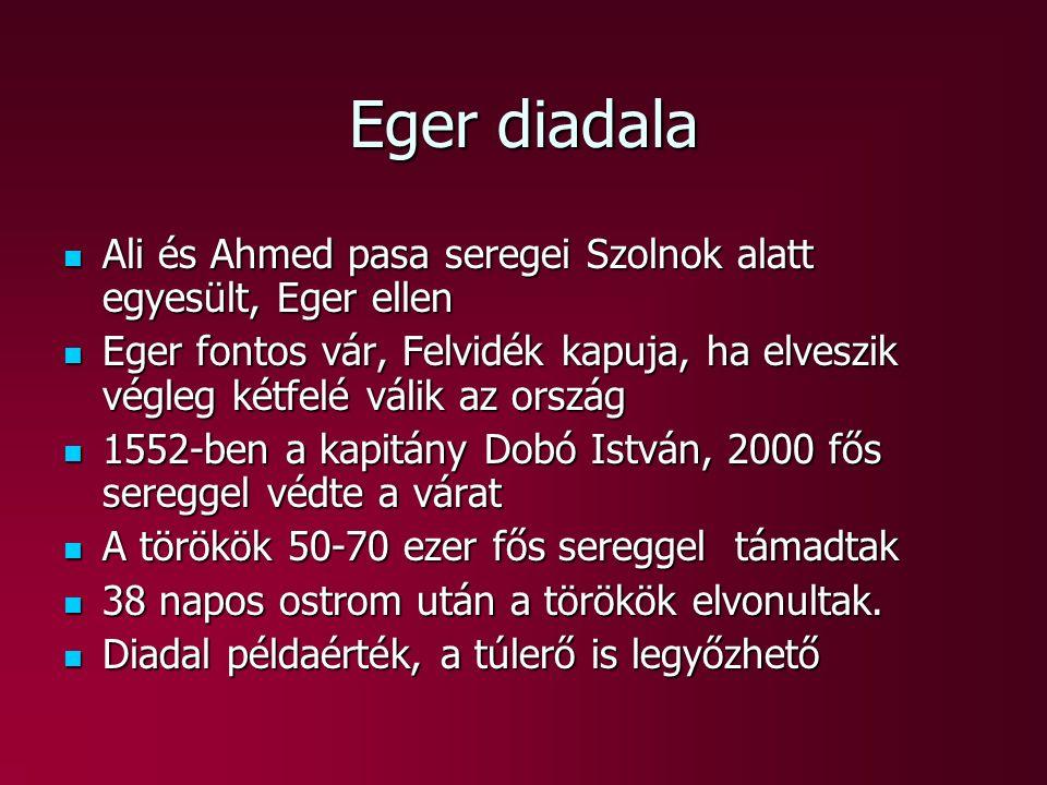 Eger diadala Ali és Ahmed pasa seregei Szolnok alatt egyesült, Eger ellen.