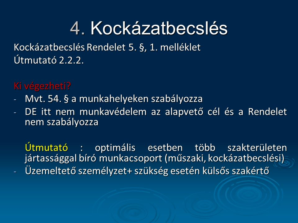4. Kockázatbecslés Kockázatbecslés Rendelet 5. §, 1. melléklet