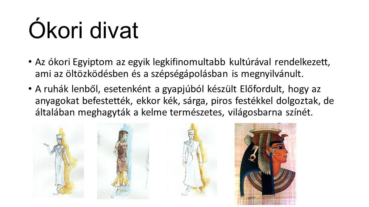 Ókori divat Az ókori Egyiptom az egyik legkifinomultabb kultúrával rendelkezett, ami az öltözködésben és a szépségápolásban is megnyilvánult.