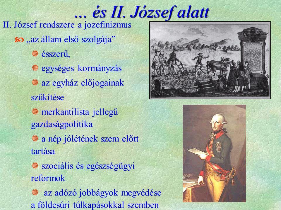 … és II. József alatt II. József rendszere a jozefinizmus