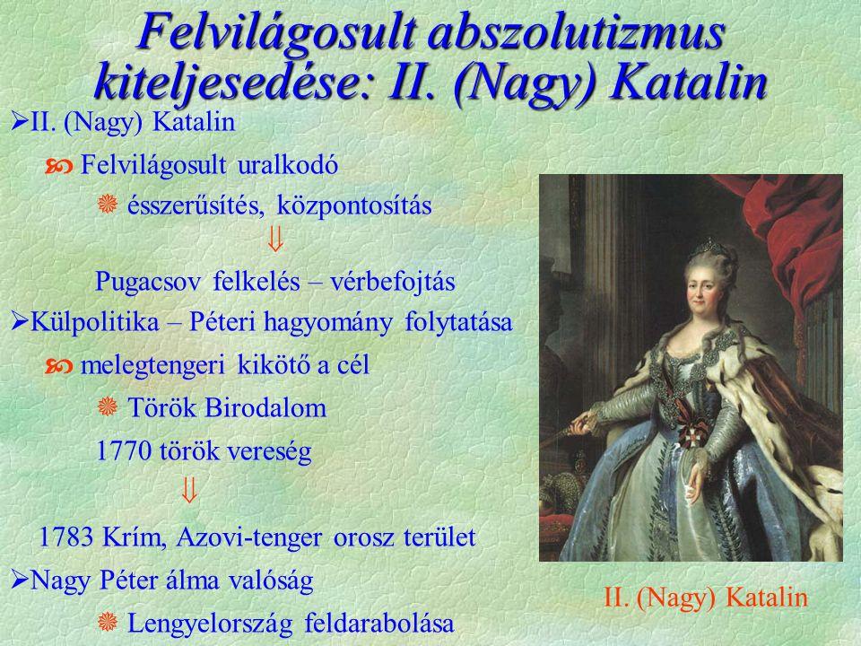 Felvilágosult abszolutizmus kiteljesedése: II. (Nagy) Katalin