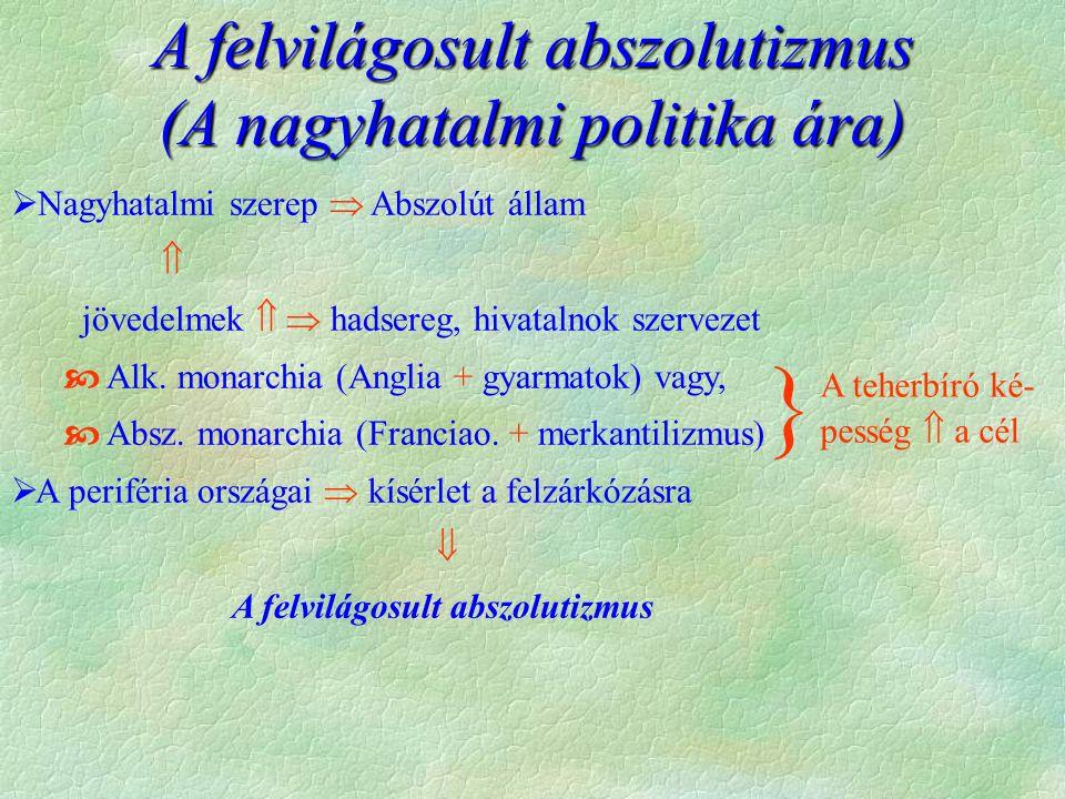 } A felvilágosult abszolutizmus (A nagyhatalmi politika ára)