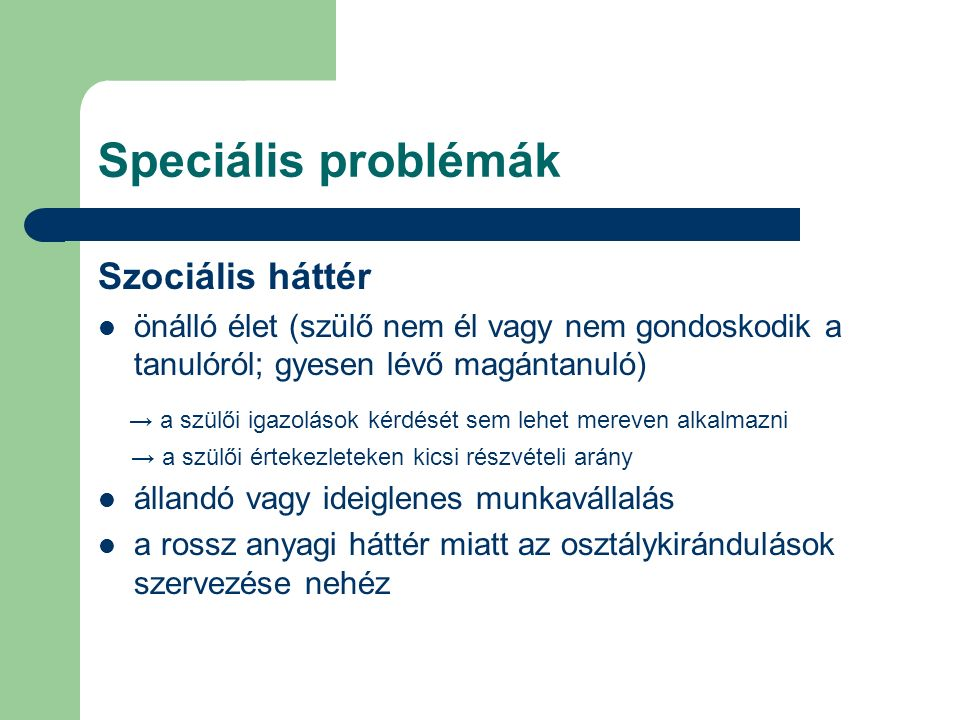 Speciális problémák Szociális háttér