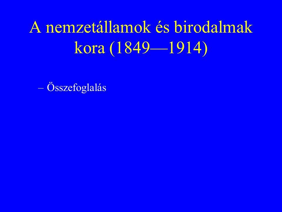 A nemzetállamok és birodalmak kora (1849—1914)