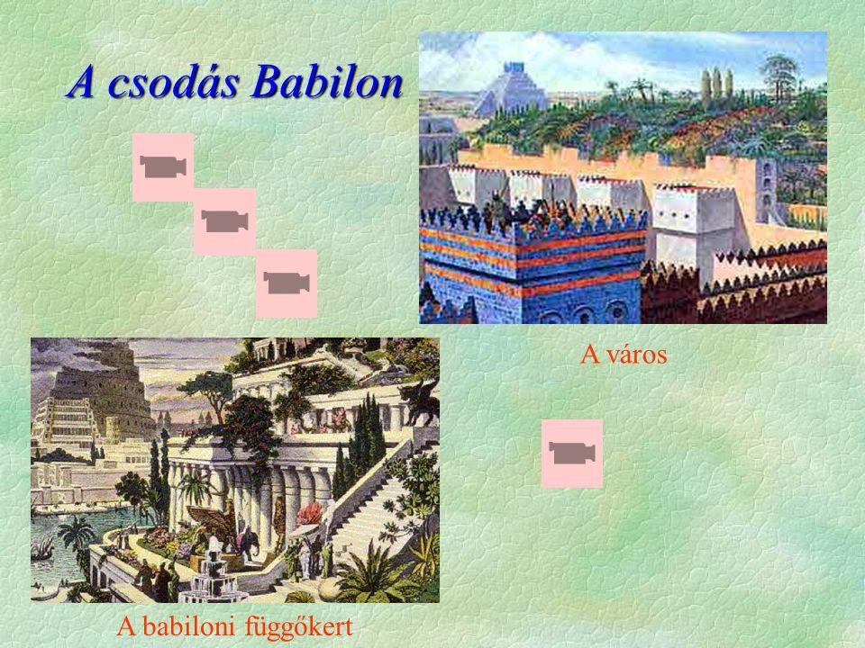 A csodás Babilon A város A babiloni függőkert