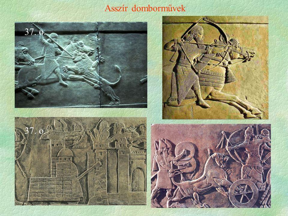 Asszír domborművek 37. o. 37. o.