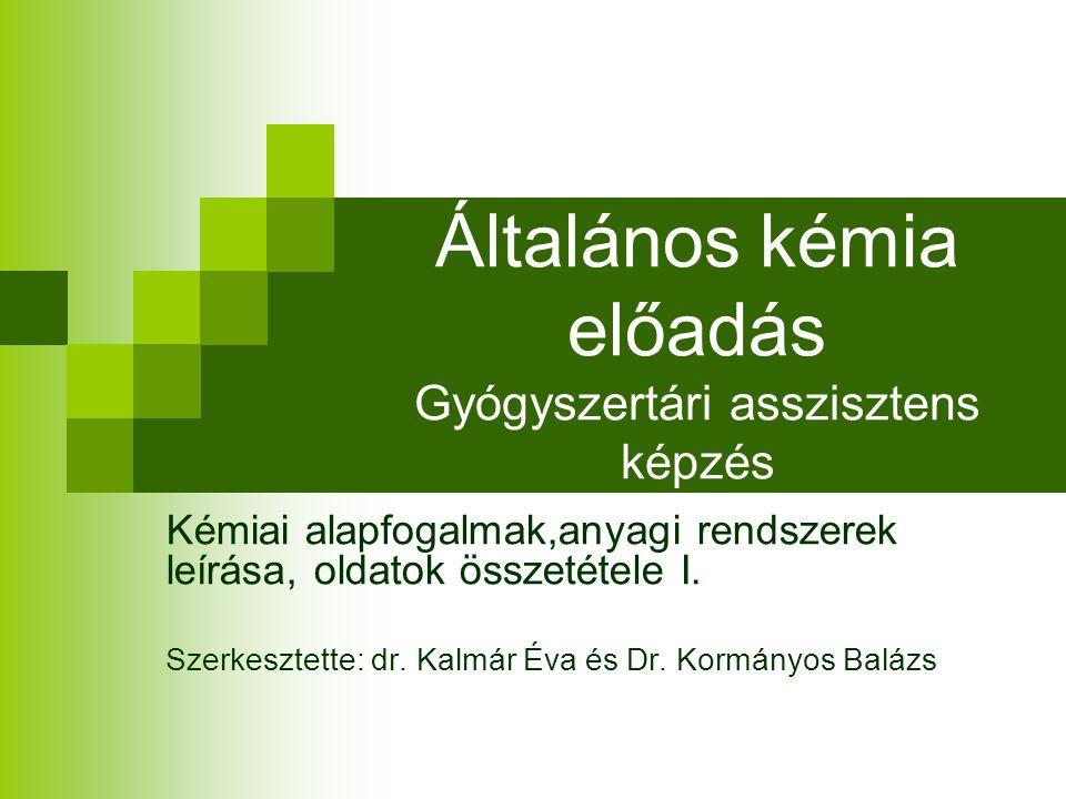 Általános kémia előadás Gyógyszertári asszisztens képzés