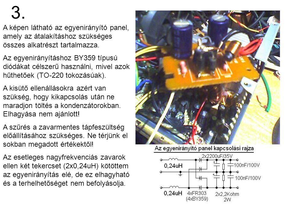3. A képen látható az egyenirányító panel, amely az átalakításhoz szükséges összes alkatrészt tartalmazza.