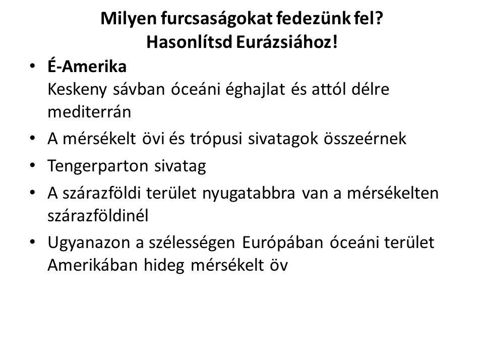 Milyen furcsaságokat fedezünk fel Hasonlítsd Eurázsiához!