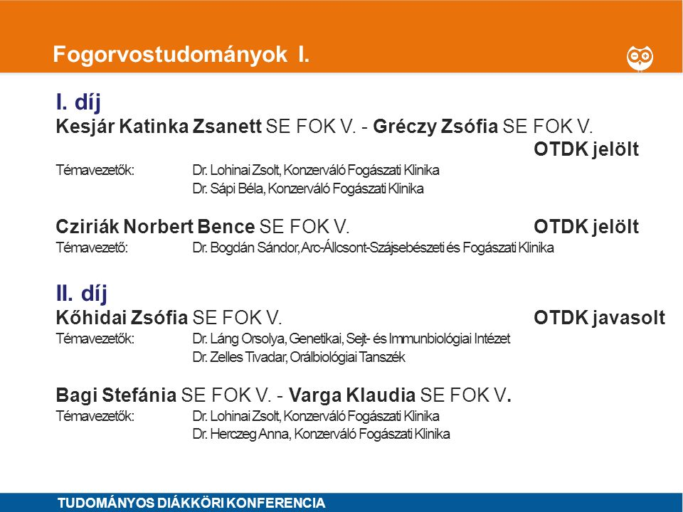 Fogorvostudományok I. I. díj II. díj