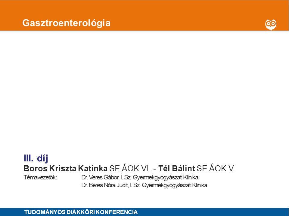 Gasztroenterológia I. díj II. díj III. díj