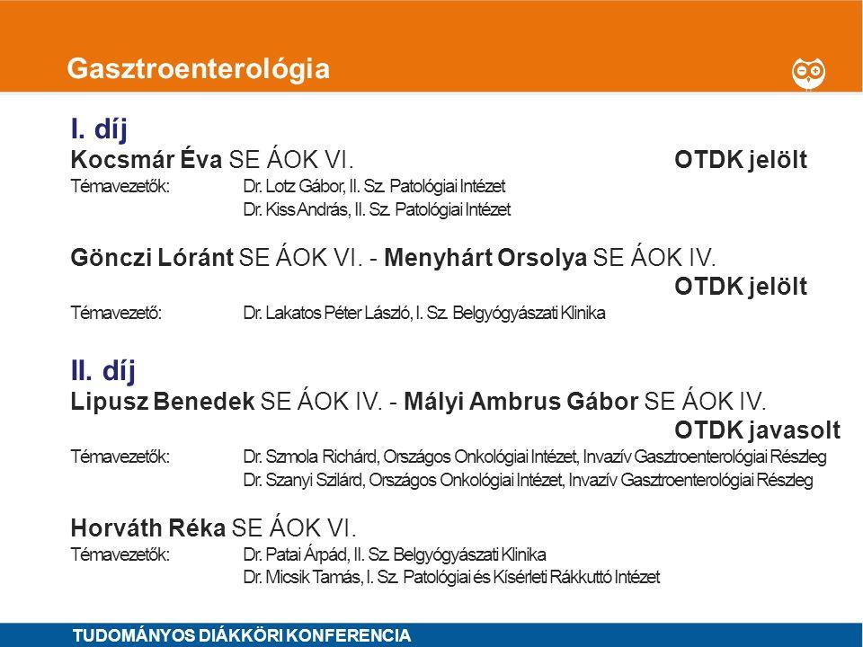 Gasztroenterológia I. díj II. díj Kocsmár Éva SE ÁOK VI. OTDK jelölt