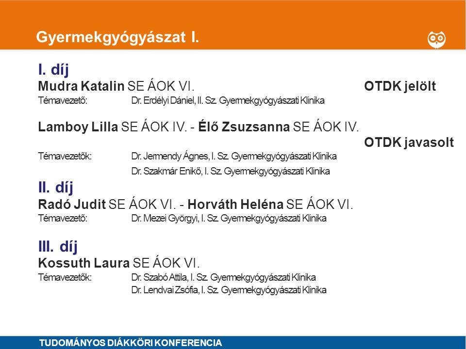 Gyermekgyógyászat I. I. díj II. díj III. díj