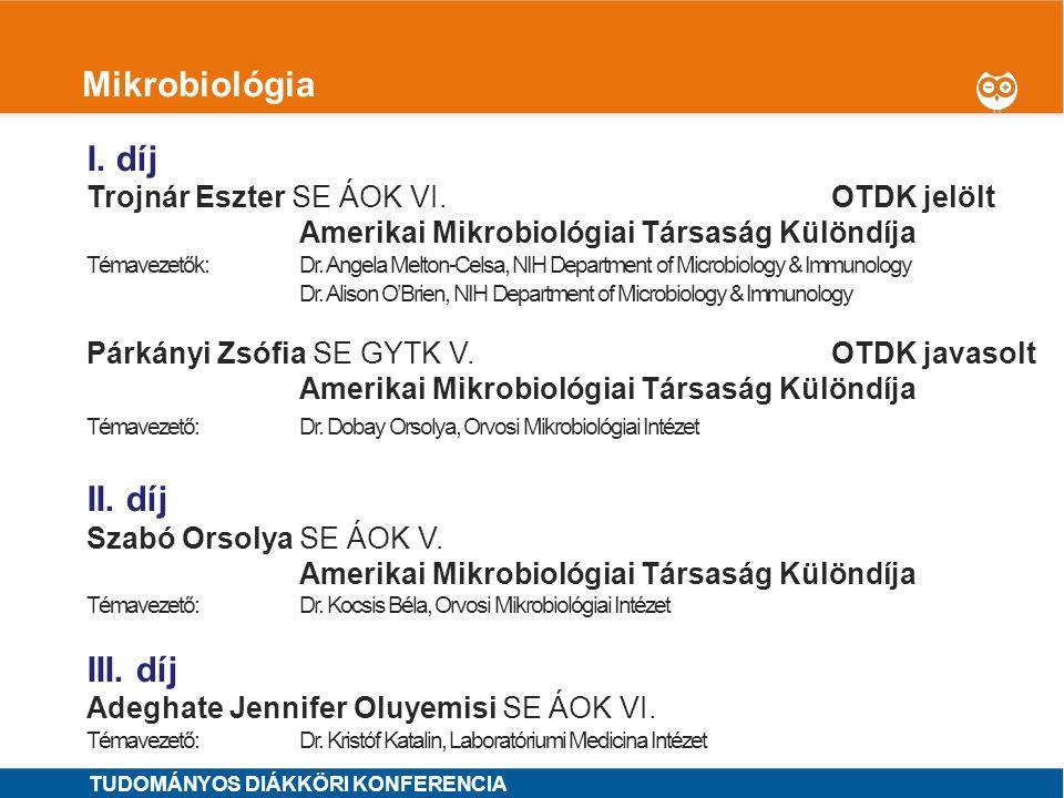 Mikrobiológia I. díj II. díj III. díj