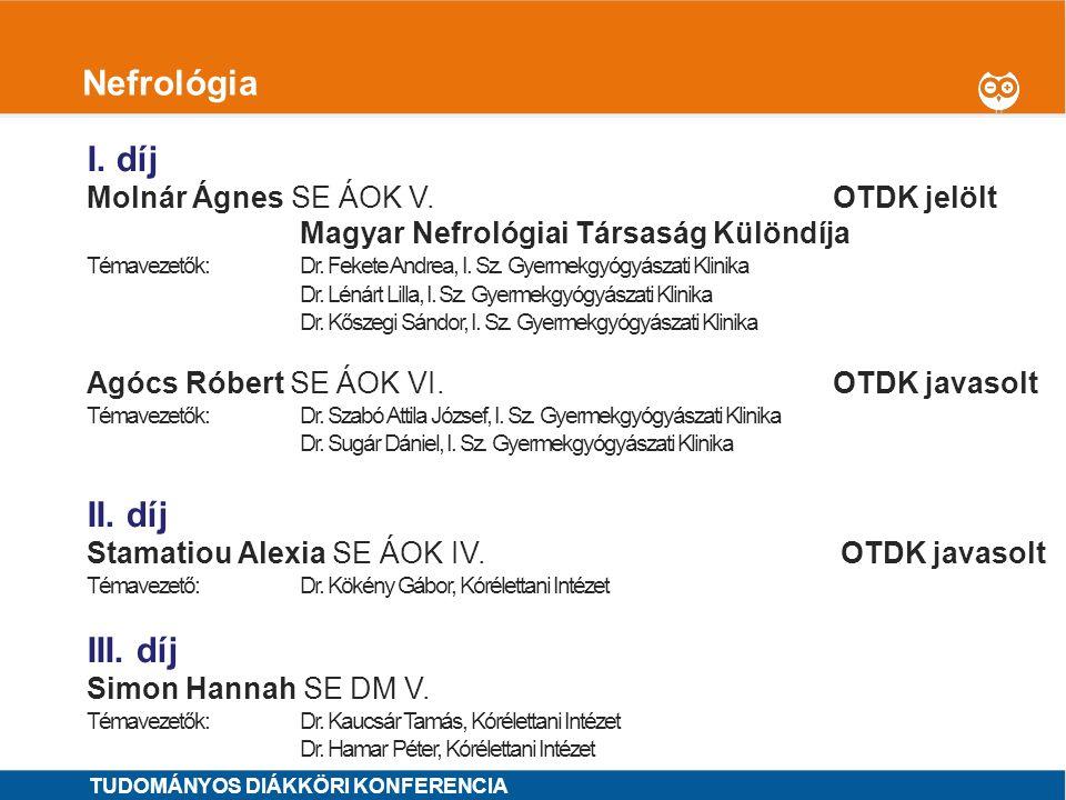 Nefrológia I. díj II. díj III. díj Molnár Ágnes SE ÁOK V. OTDK jelölt
