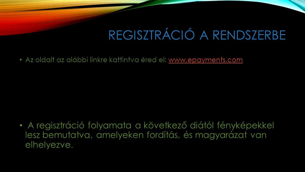 REGISZTRÁCIÓ A RENDSZERBE