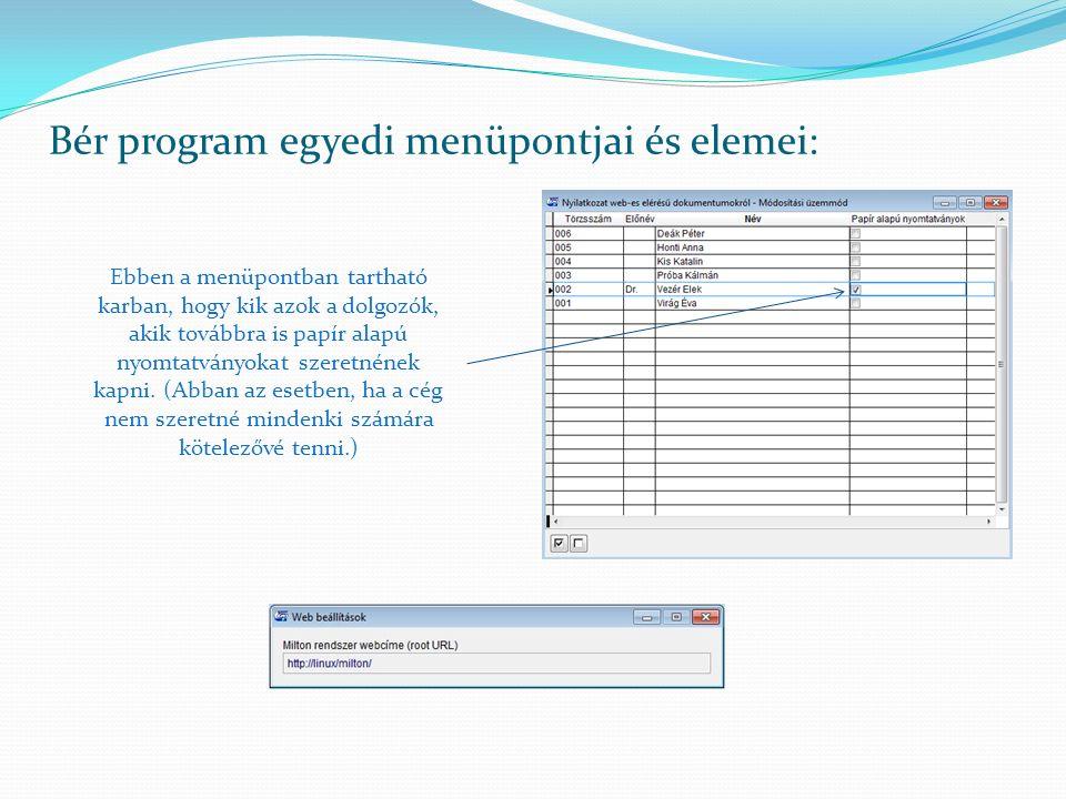 Bér program egyedi menüpontjai és elemei: