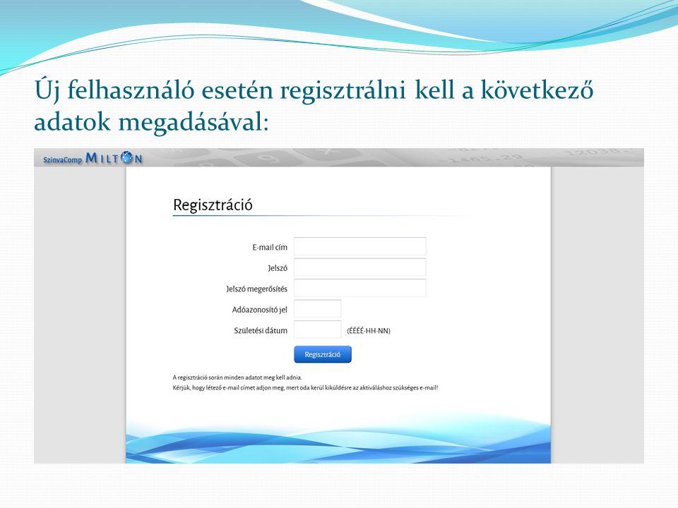 Új felhasználó esetén regisztrálni kell a következő adatok megadásával: