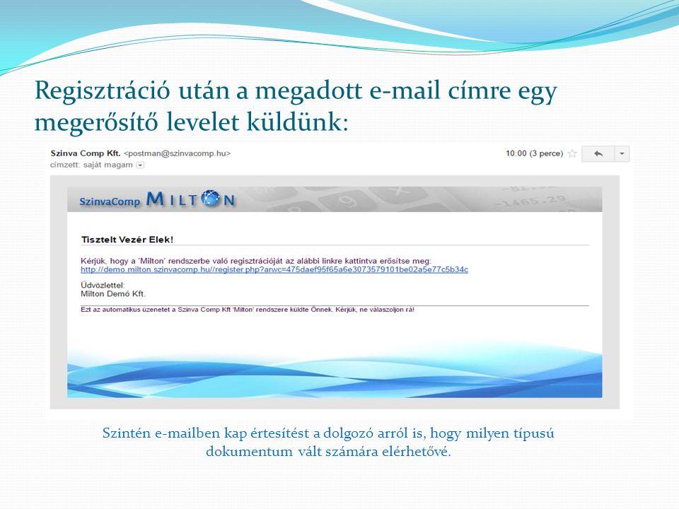 Regisztráció után a megadott e-mail címre egy megerősítő levelet küldünk: