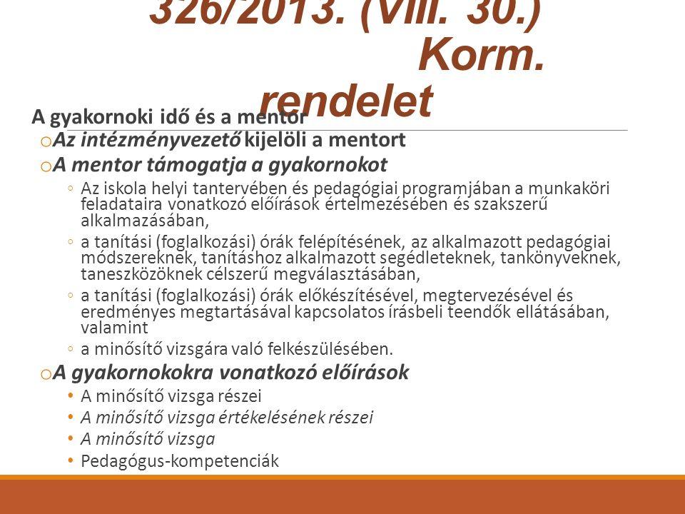 326/2013. (VIII. 30.) Korm. rendelet A gyakornoki idő és a mentor