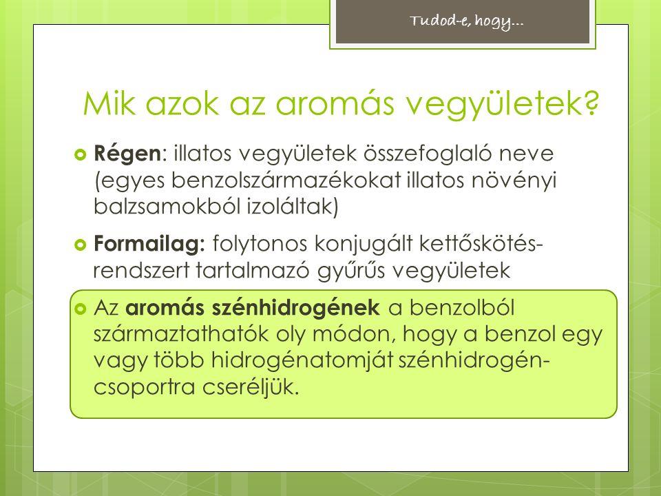 Mik azok az aromás vegyületek